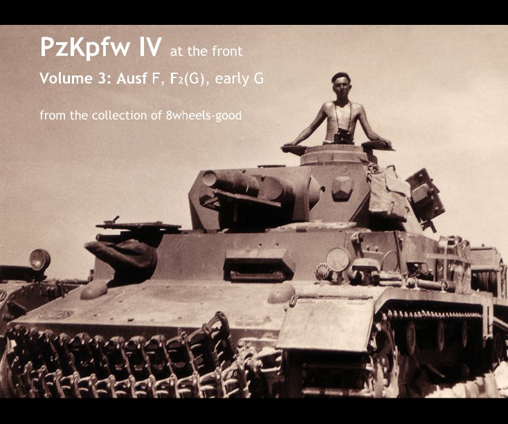 PzKpfw IV at the front Volume 3:Ausf F, F2(G), early G