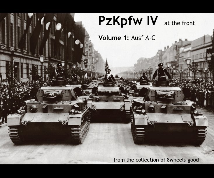 PzKpfw IV at the front Volume 1: Ausf A-C