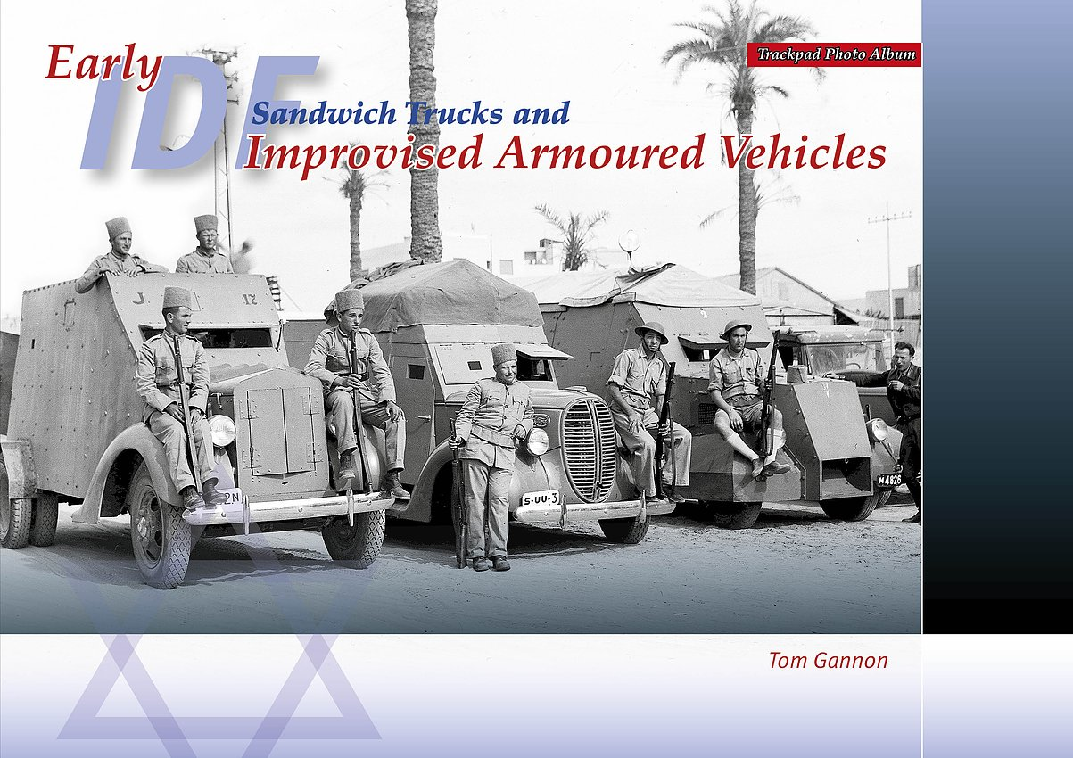 Early IDF Sandwich Trucks and Improvised Armoured vehicles